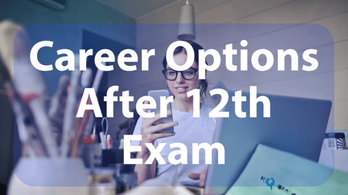 Career Options After 12th exam