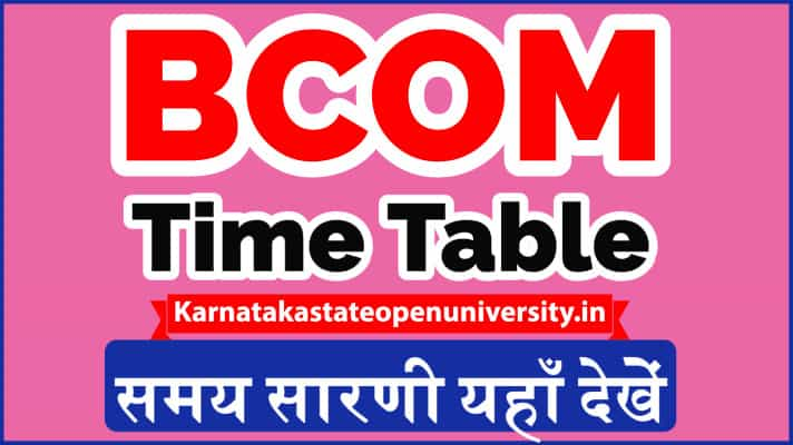 BCOM Time Table 2021