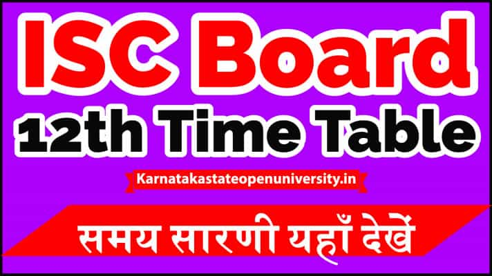 ISC 12th Time Table 2021